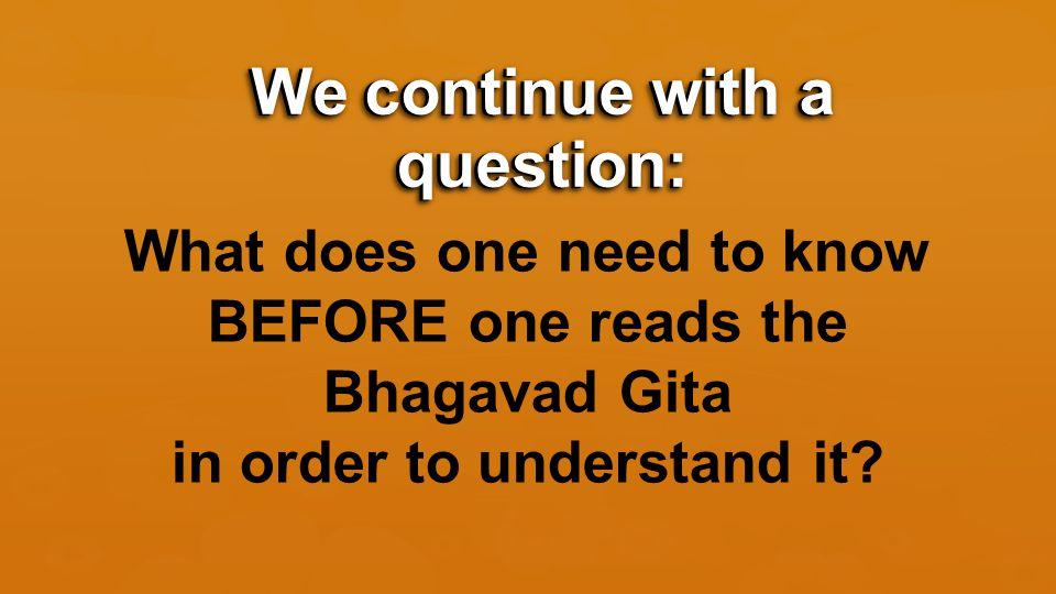 THE OVER-ARCHING THEME OF THE BHAGAVAD GITA DHARMA AS VIRTUE, DUTY, AND RELIGION THE FIVE TOPICS OF THE BHAGAVAD GITA Key #1: The Subject Matter of the Bhagavad Gita