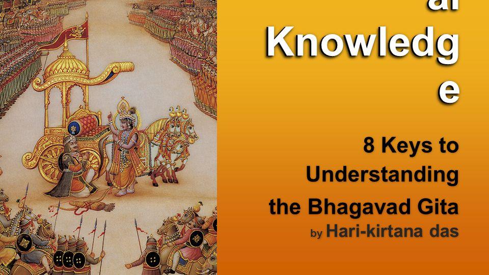 Confidenti al Knowledg e 8 Keys to Understanding the Bhagavad Gita by Hari-kirtana das Confidenti al Knowledg e