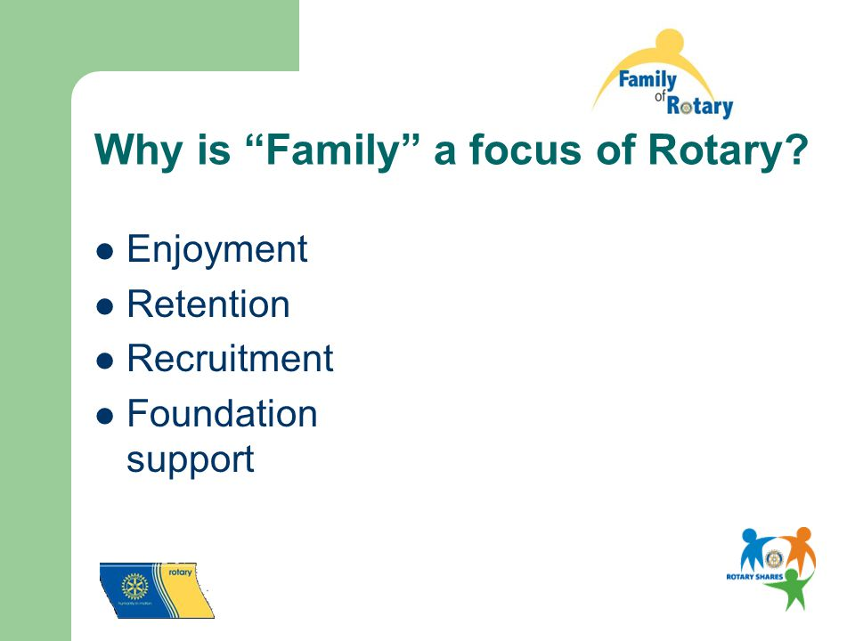 Why is Family a focus of Rotary Enjoyment Retention Recruitment Foundation support