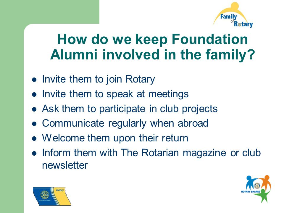 How do we keep Foundation Alumni involved in the family.