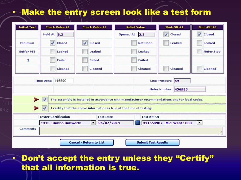 """Make the entry screen look like a test form Don't accept the entry unless they """"Certify"""" that all information is true."""