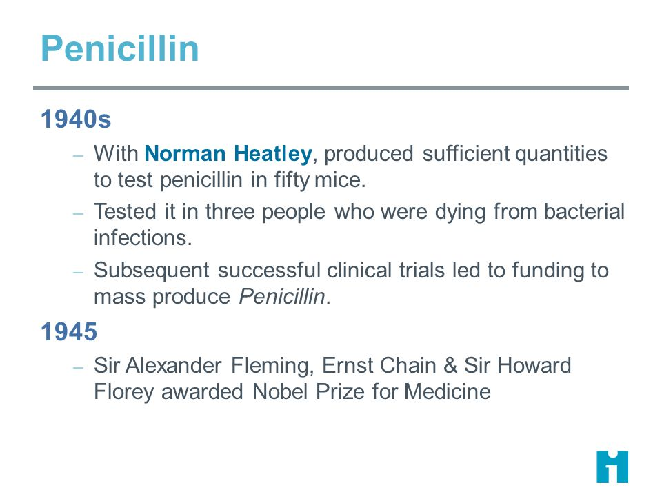 Penicillin 1940s – With Norman Heatley, produced sufficient quantities to test penicillin in fifty mice.