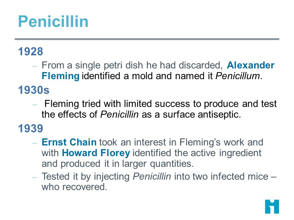 1928 – From a single petri dish he had discarded, Alexander Fleming identified a mold and named it Penicillum.