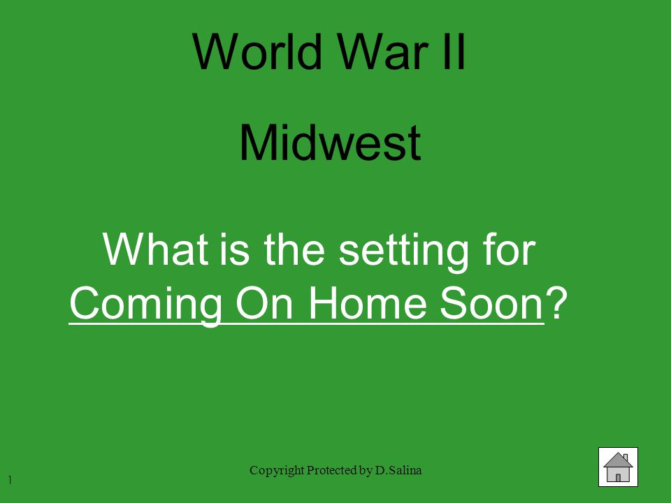 Copyright Protected by D.Salina What is the setting for Coming On Home Soon 1 World War II Midwest