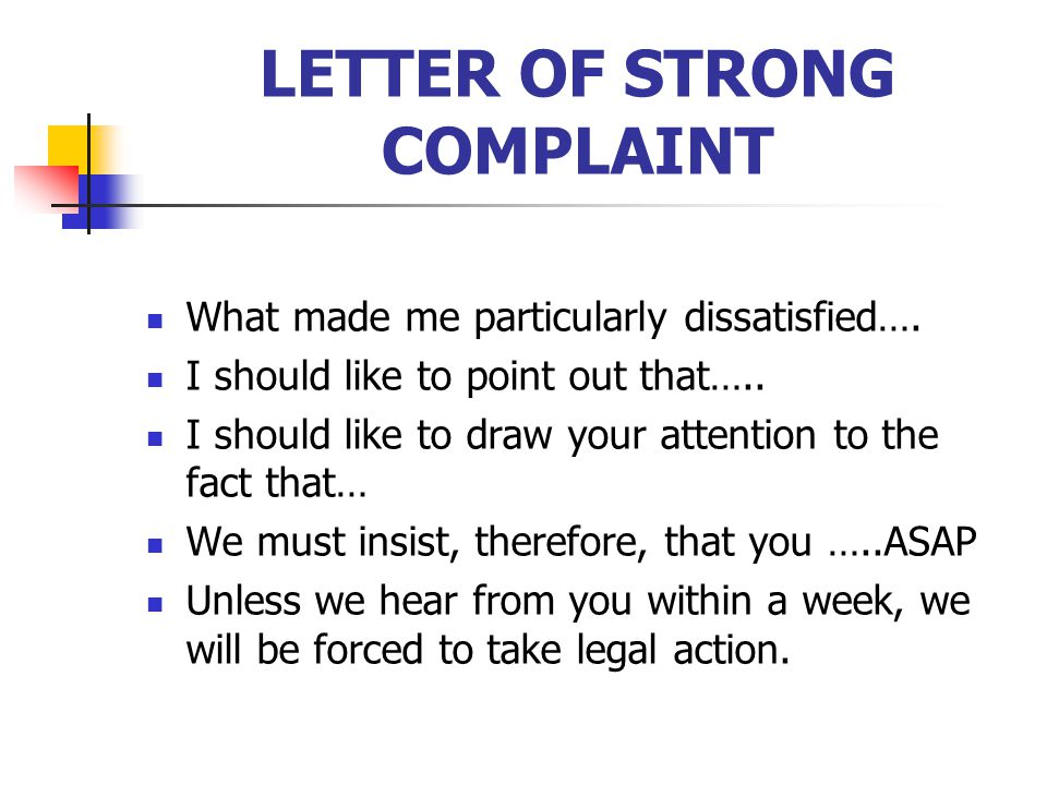 LETTER OF STRONG COMPLAINT What made me particularly dissatisfied….