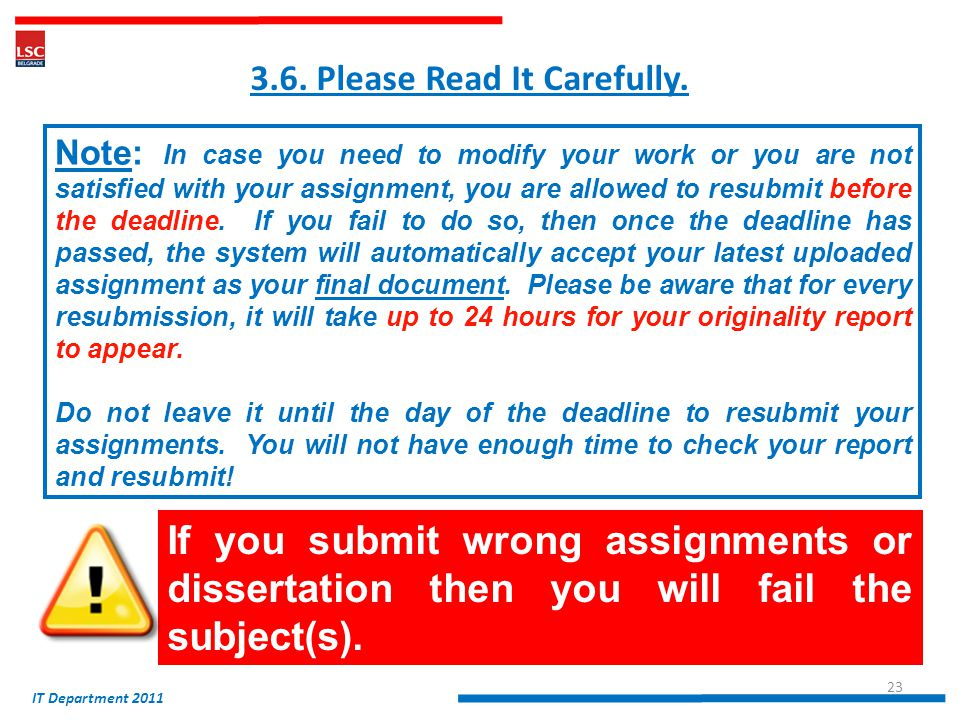 Note: In case you need to modify your work or you are not satisfied with your assignment, you are allowed to resubmit before the deadline.