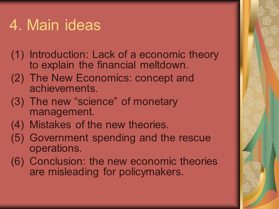 4.Main ideas (1)Introduction: Lack of a economic theory to explain the financial meltdown.