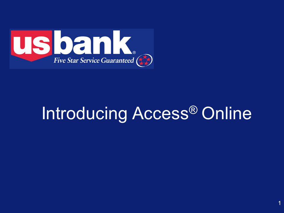 12 Message from U.S.Bank Welcome to Access Online.