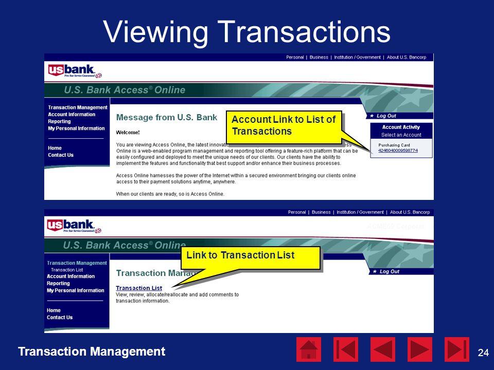 24 Viewing Transactions Transaction Management Account Link to List of Transactions Link to Transaction List