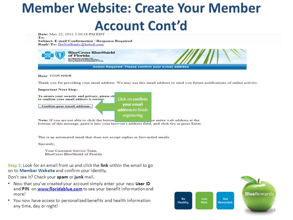 Member Website: Create Your Member Account Cont'd Step 3. Look for an email from us and click the link within the email to go on to Member Website and
