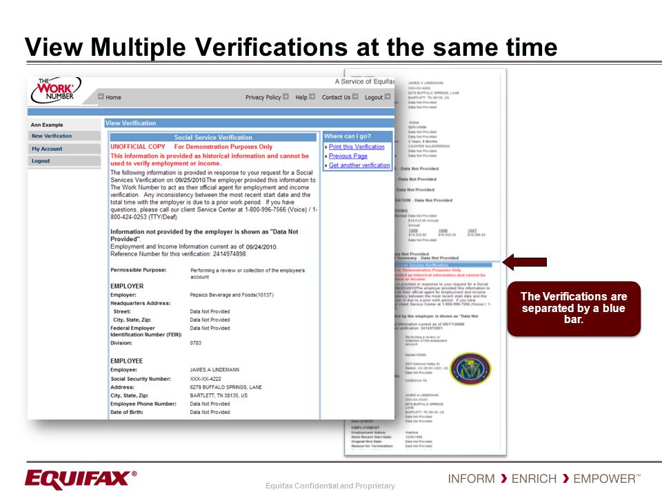 Equifax Confidential and Proprietary View Multiple Verifications at the same time The Verifications are separated by a blue bar.