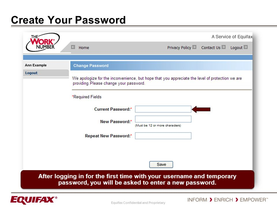 Equifax Confidential and Proprietary My Account Page – Main Page Review and Update your account and personal information or change your password by using the My Account link To Change your Permissible Purpose Click Change