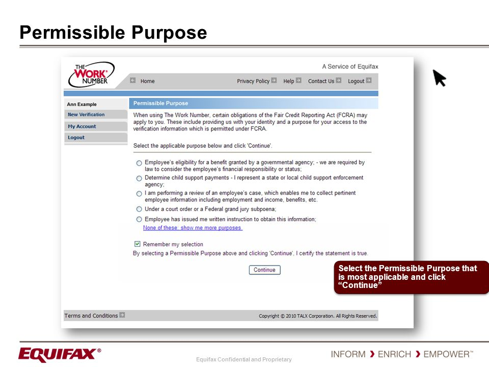 Equifax Confidential and Proprietary Change Permissible Purpose Select the Permissible Purpose that is most applicable and click Continue