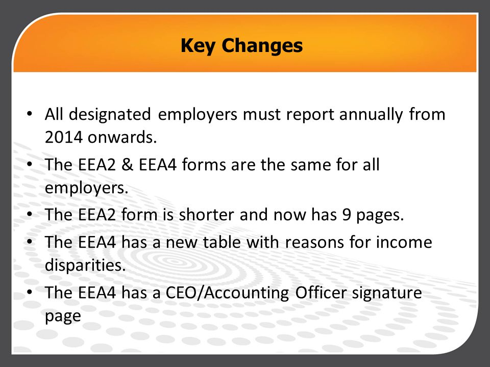 Key Changes All designated employers must report annually from 2014 onwards.