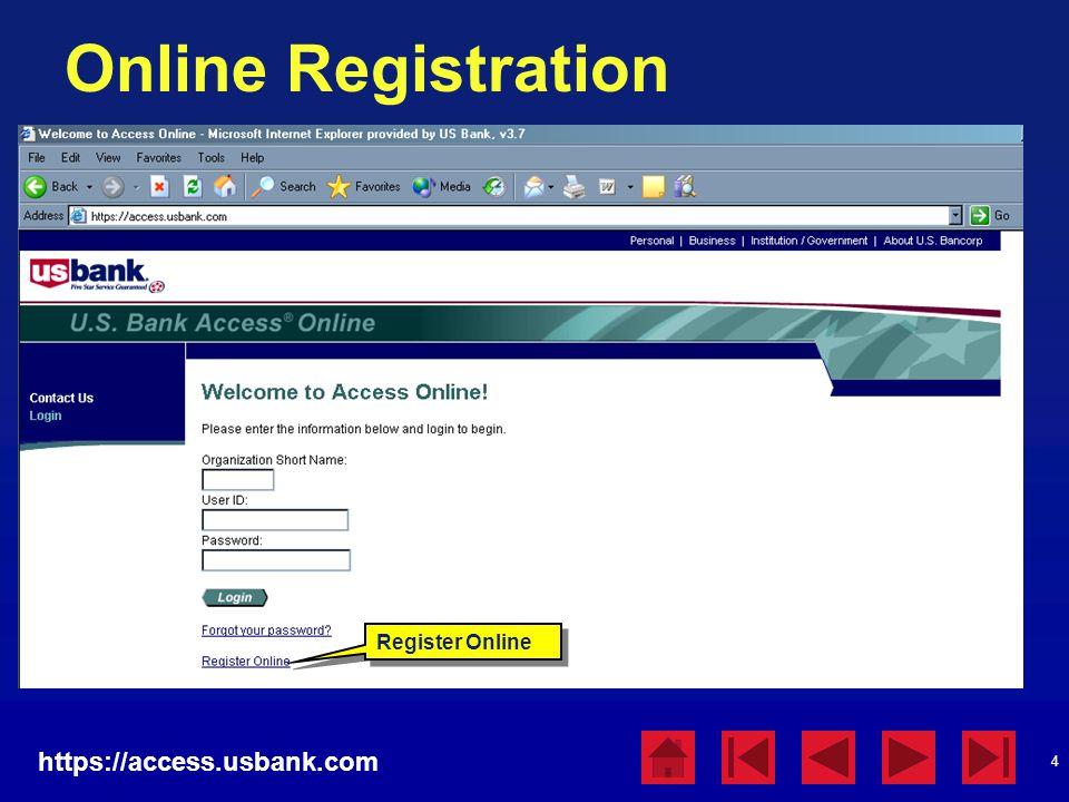 4 Online Registration https://access.usbank.com Register Online