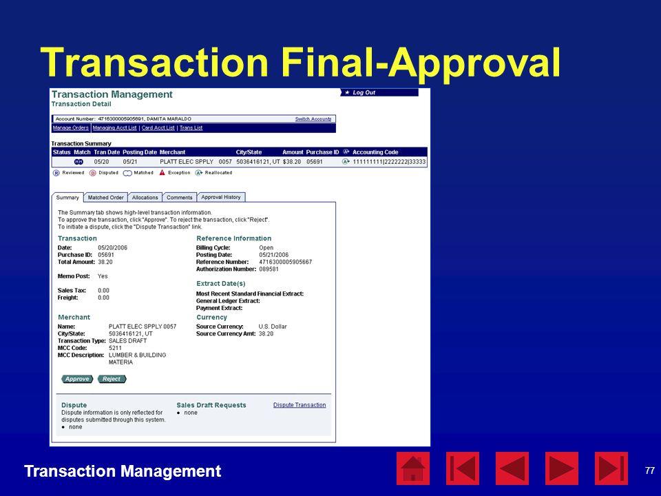 77 Transaction Final-Approval Transaction Management