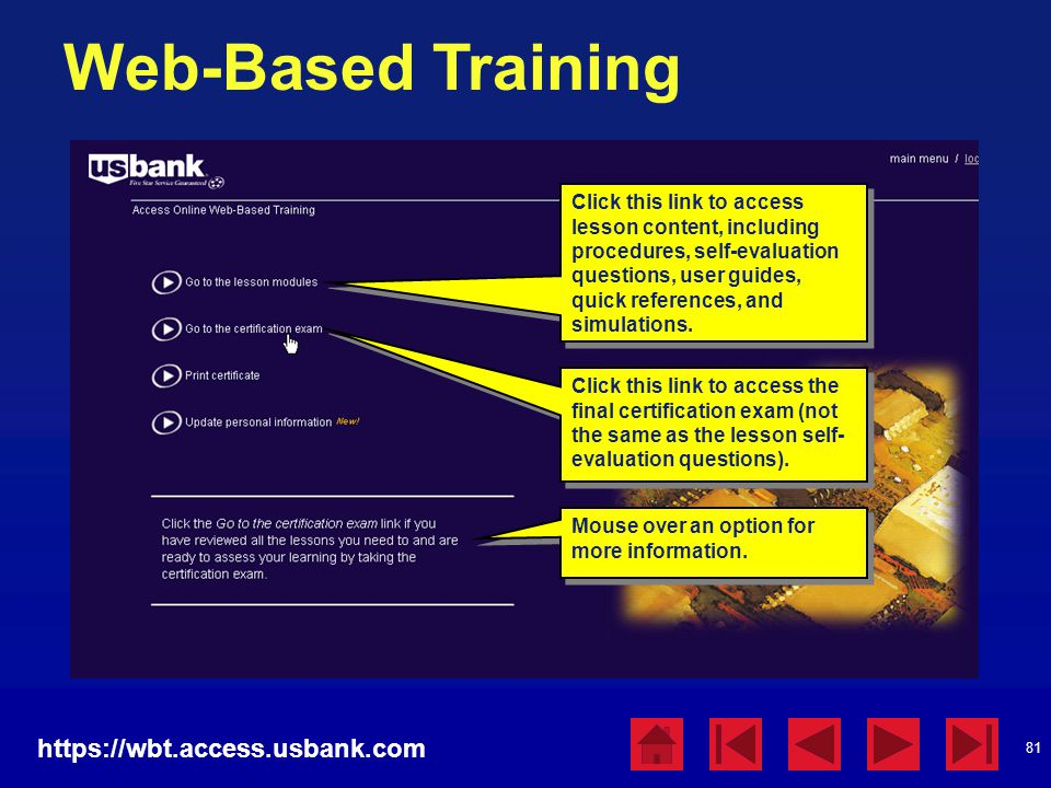 81 Web-Based Training https://wbt.access.usbank.com Click this link to access lesson content, including procedures, self-evaluation questions, user gu