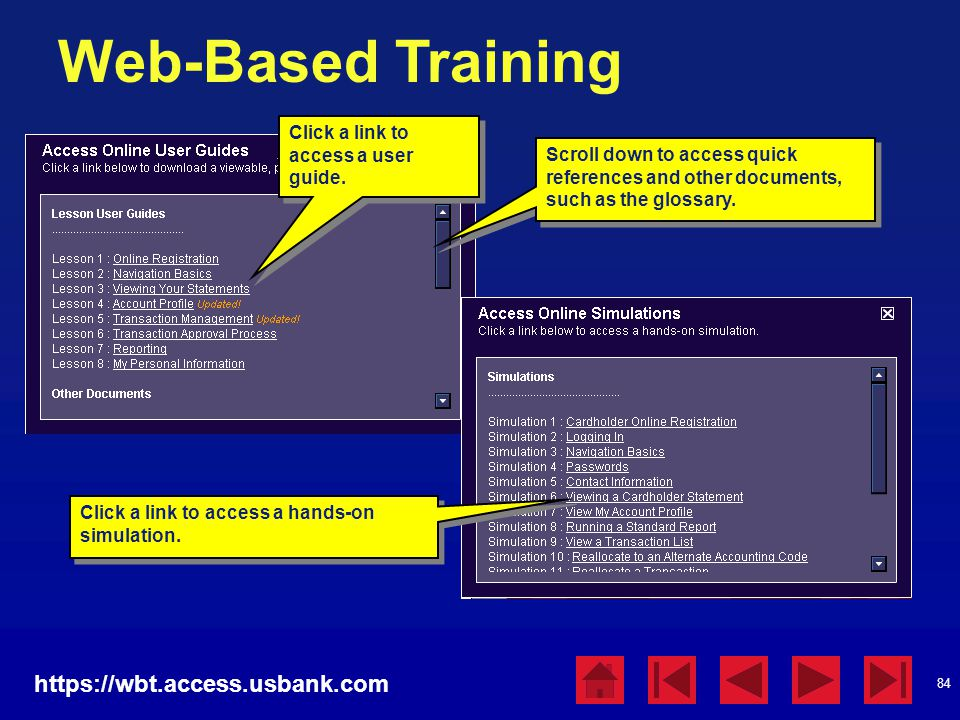 84 Web-Based Training https://wbt.access.usbank.com Scroll down to access quick references and other documents, such as the glossary. Click a link to