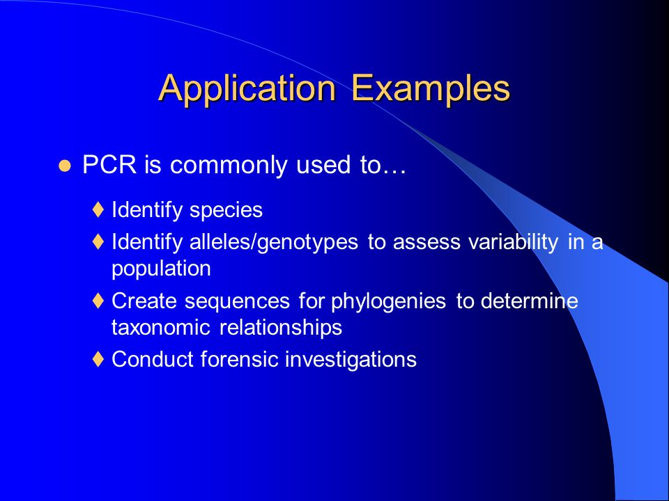 Non-examples PCR is NOT used to:  Amplify RNA or proteins  Construct genomic or cDNA libraries  Make monoclonal antibodies  Conduct stem cell research