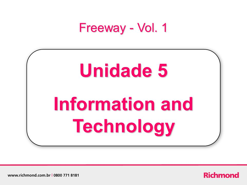 Freeway - Vol. 1 Unidade 5 Information and Technology