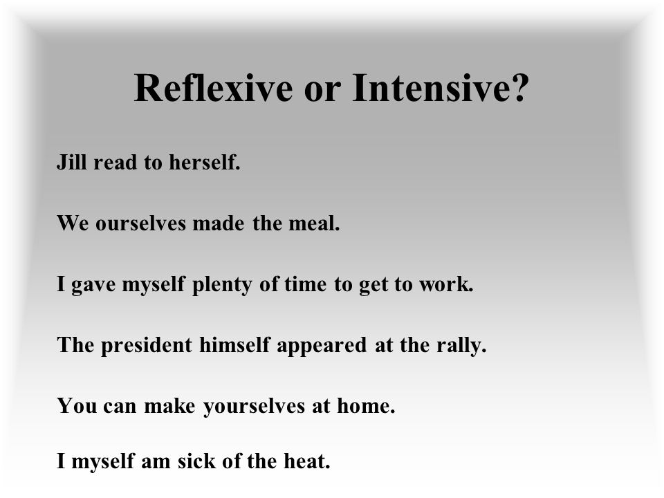 Reflexive- NECESSARYIntensive- UNECESSARY To lift weights, one must FLEX their muscles.