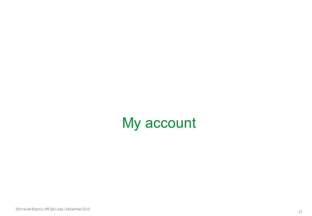 Schneider Electric 21 - HR Services - September 2013 My account