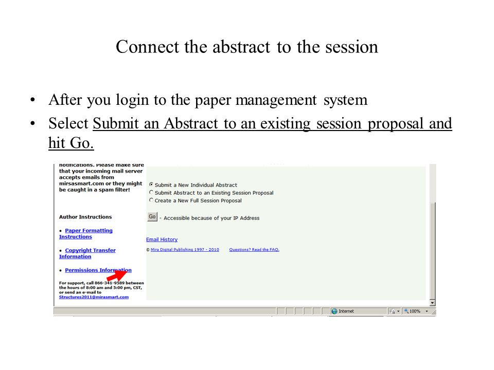 Connect the abstract to the session After you login to the paper management system Select Submit an Abstract to an existing session proposal and hit Go.