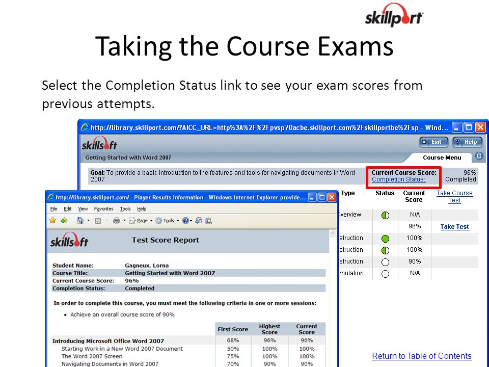 Taking the Course Exams Select the Completion Status link to see your exam scores from previous attempts. Return to Table of Contents