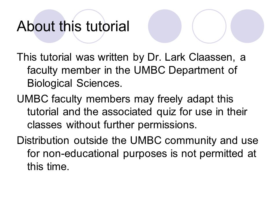 About this tutorial This tutorial was written by Dr.