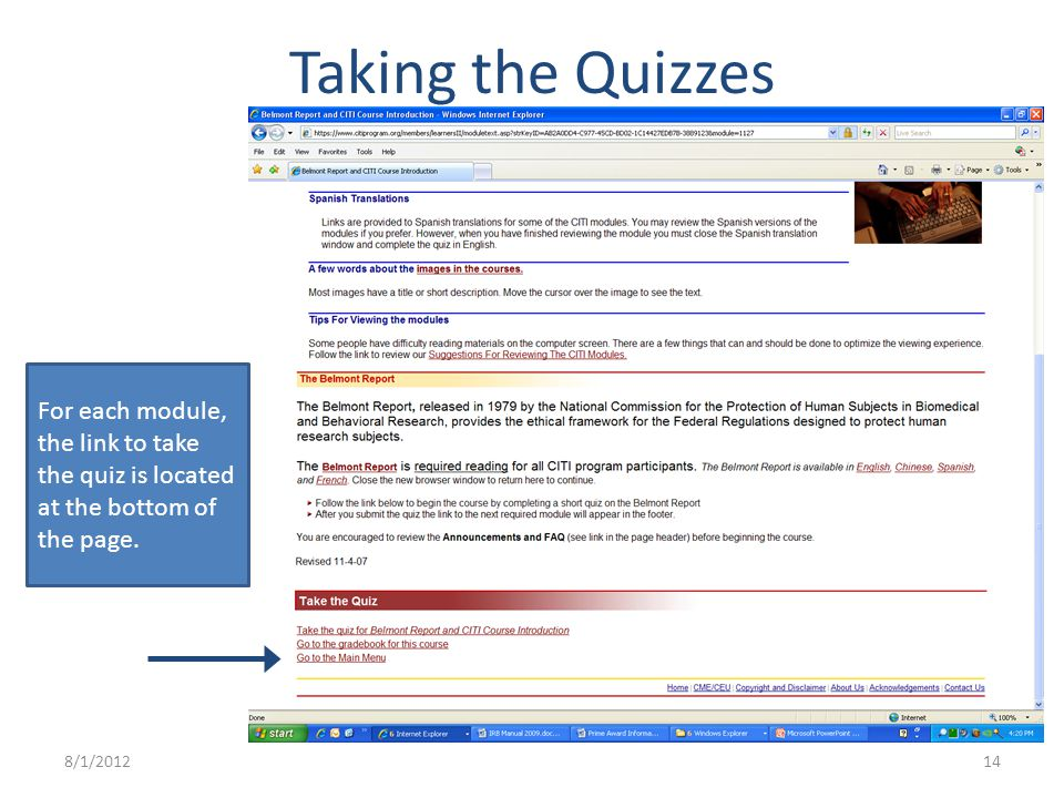 Taking the Quizzes For each module, the link to take the quiz is located at the bottom of the page.