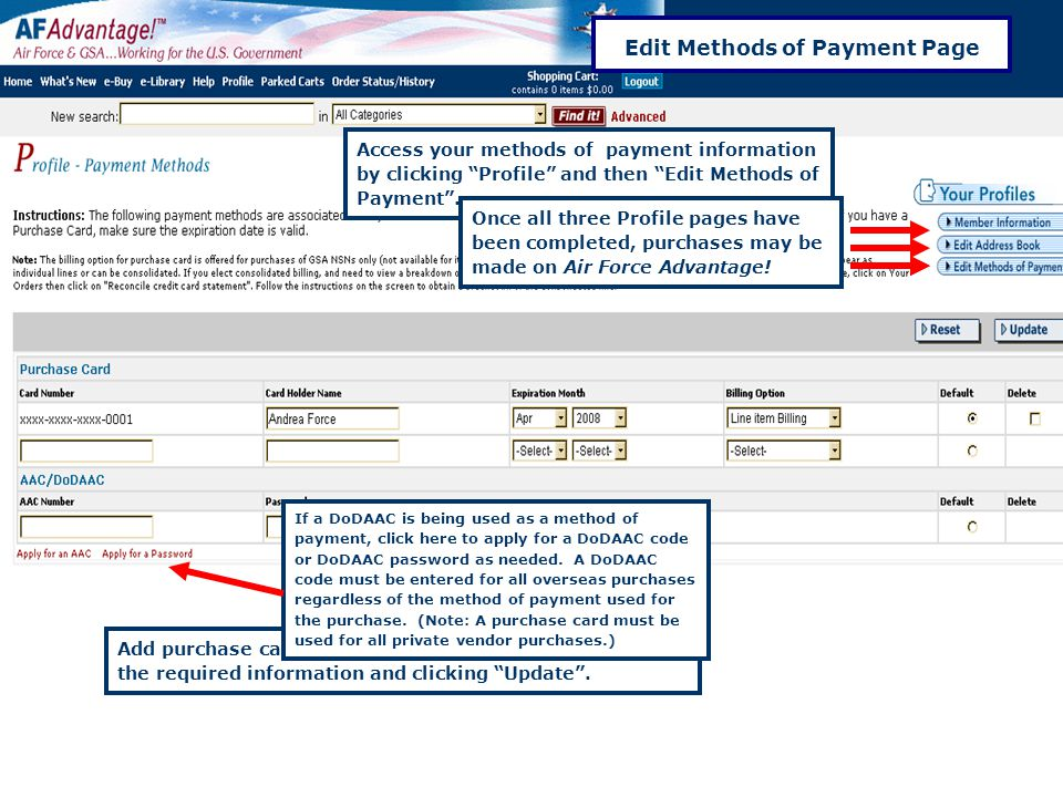 Federal Acquisition Service 13 Edit Methods of Payment Page Access your methods of payment information by clicking Profile and then Edit Methods of Payment .