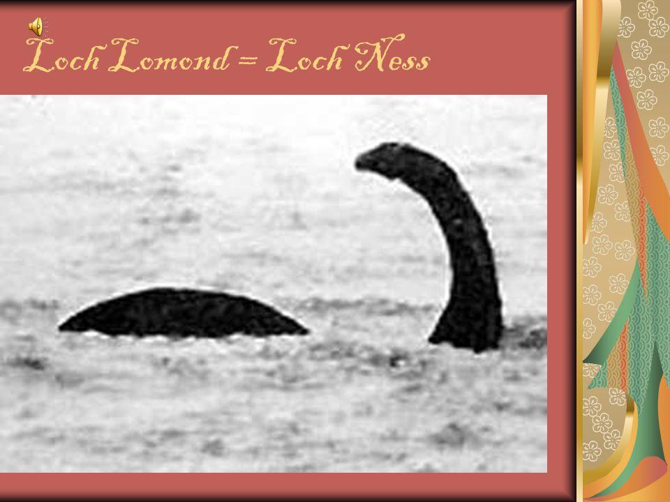 Loch Lomond = Loch Ness