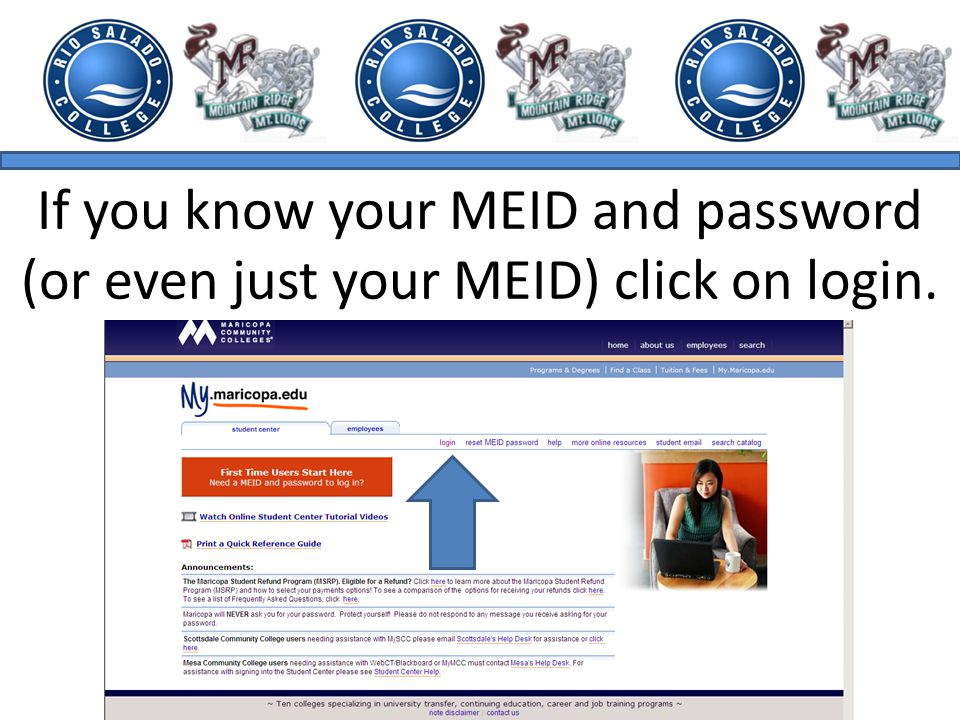 If you know your MEID and password (or even just your MEID) click on login.