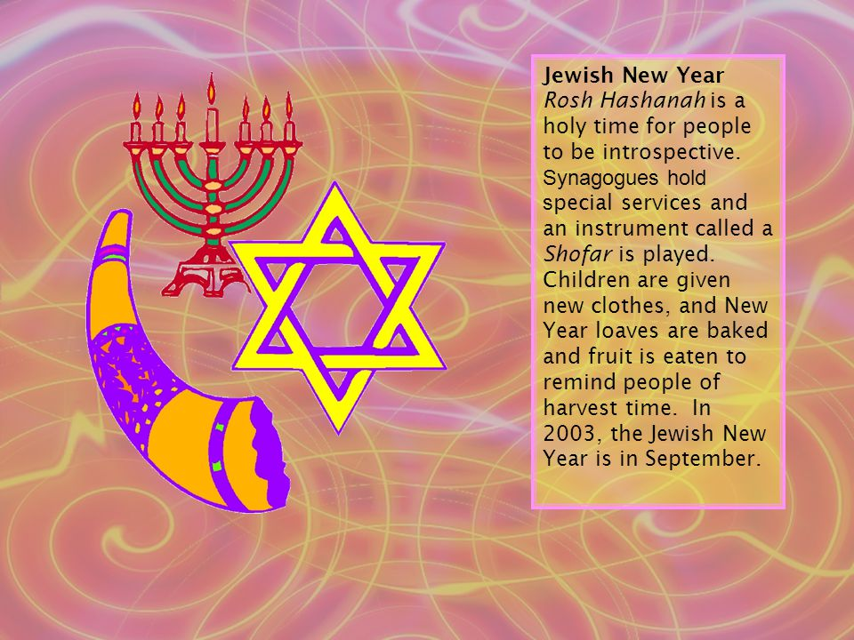 Jewish New Year Rosh Hashanah is a holy time for people to be introspective.