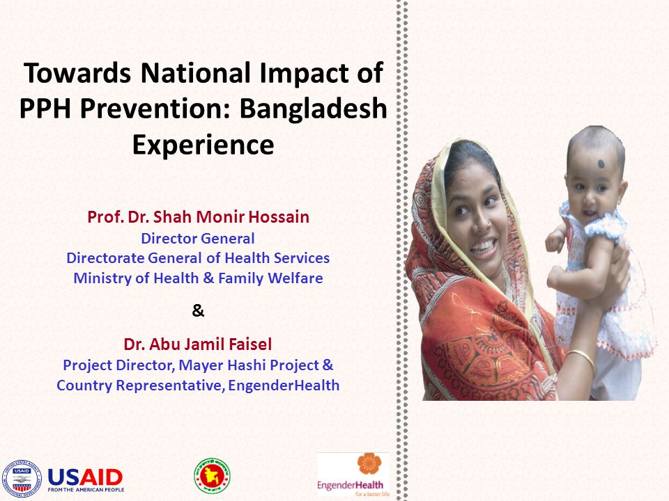Towards National Impact of PPH Prevention: Bangladesh Experience Prof.