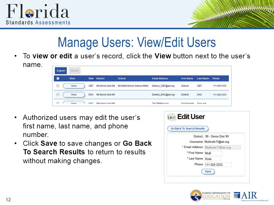 Manage Users: View/Edit Users 12 To view or edit a user's record, click the View button next to the user's name. Authorized users may edit the user's