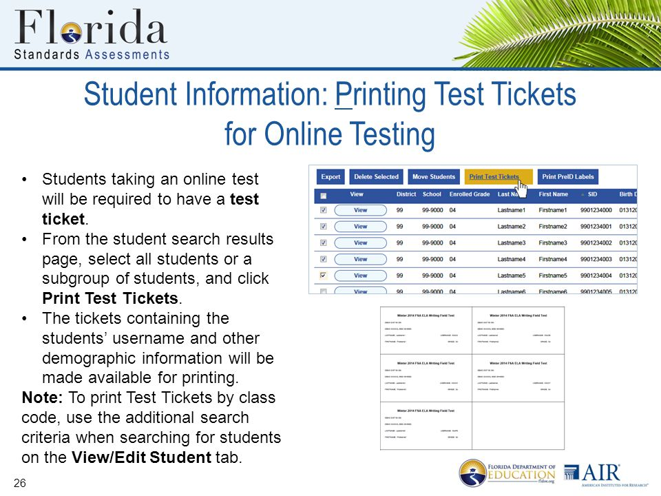 Student Information: Printing Test Tickets for Online Testing 26 Students taking an online test will be required to have a test ticket. From the stude