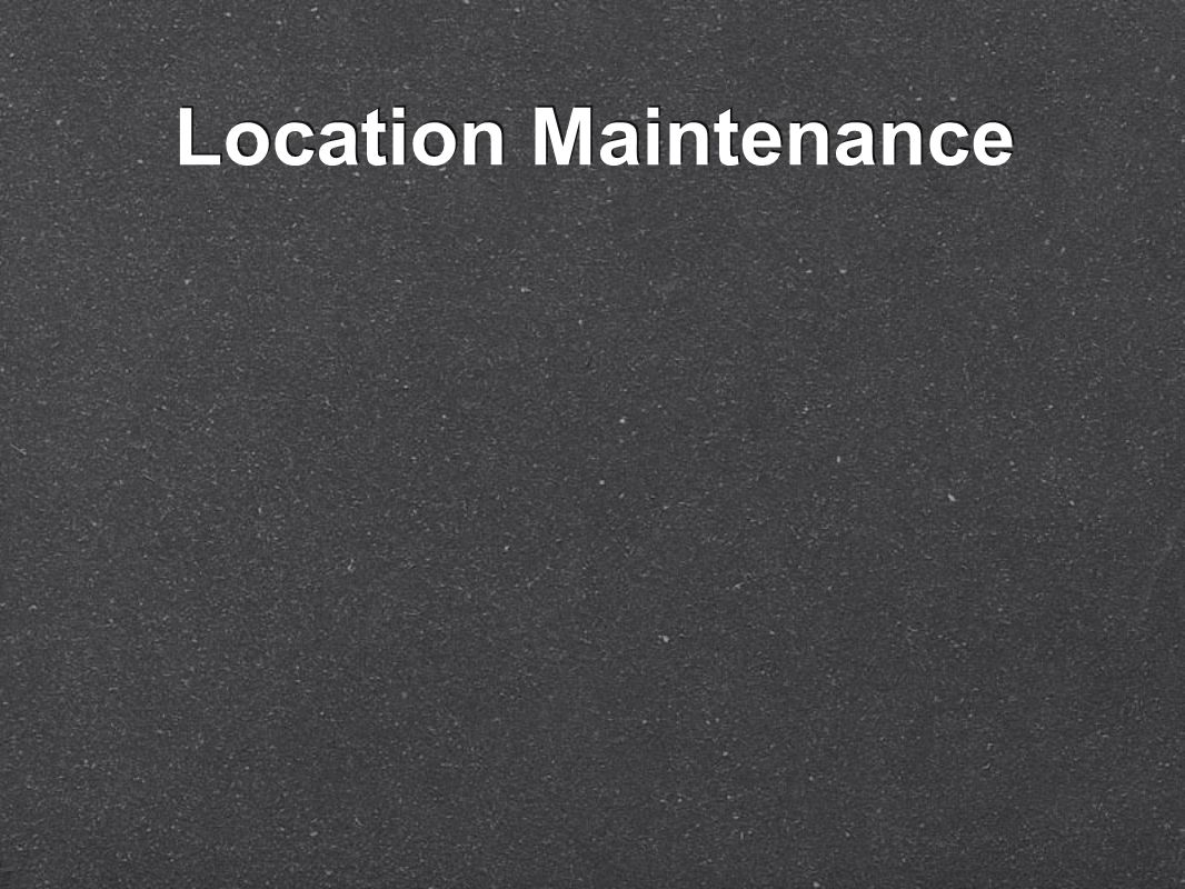 Location Maintenance