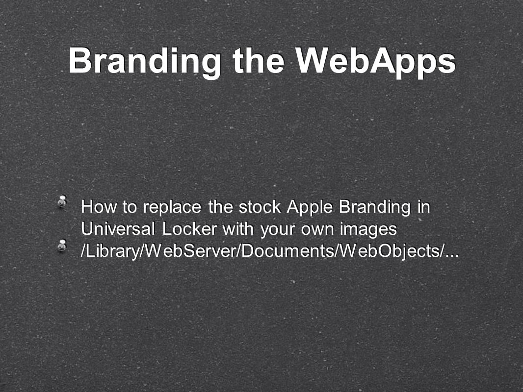 How to replace the stock Apple Branding in Universal Locker with your own images /Library/WebServer/Documents/WebObjects/...