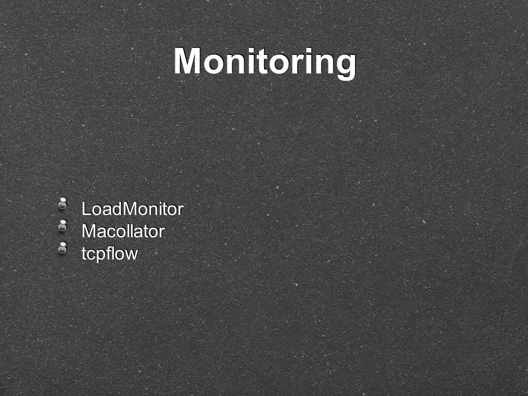 LoadMonitor Macollator tcpflow LoadMonitor Macollator tcpflow Monitoring