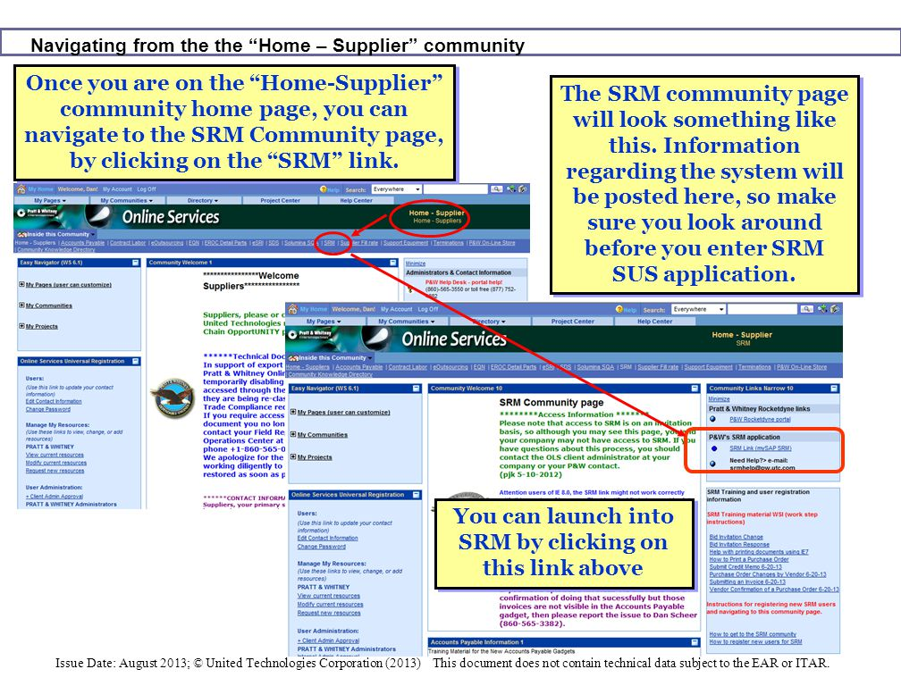 "Navigating from the the ""Home – Supplier"" community Once you are on the ""Home-Supplier"" community home page, you can navigate to the SRM Community pag"