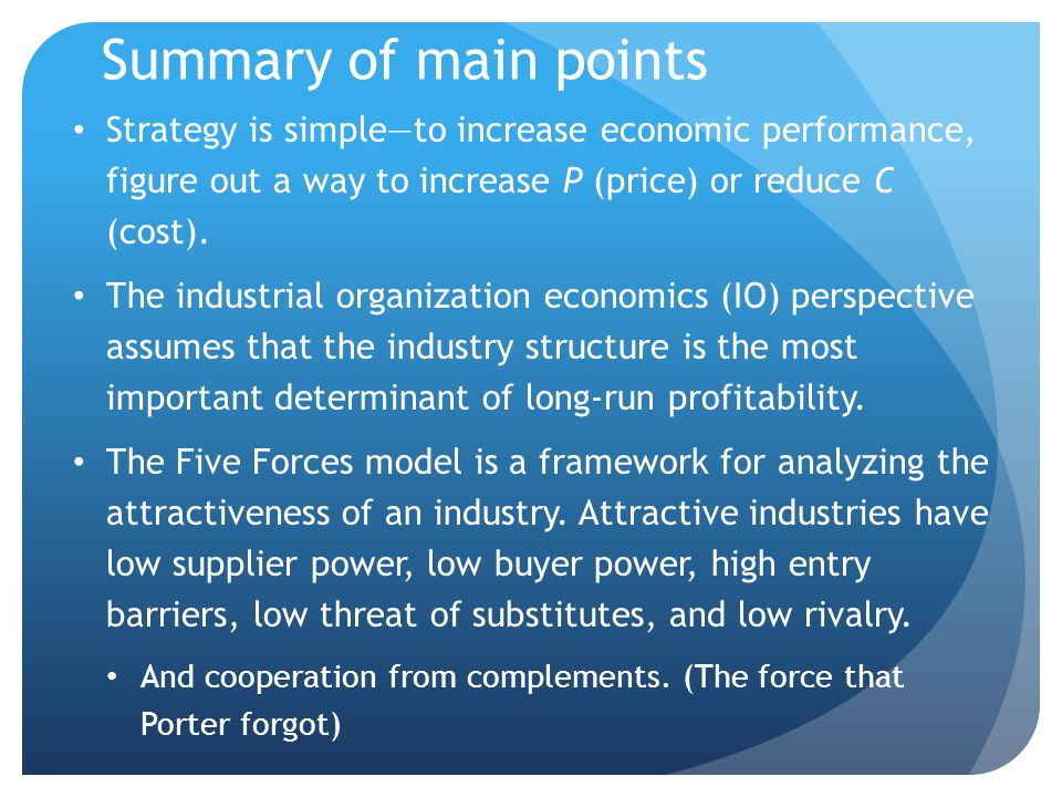 Summary of main points (cont.) According to the resource-based view (RBV), individual firms may exhibit sustained performance advantages due to their superior resources.