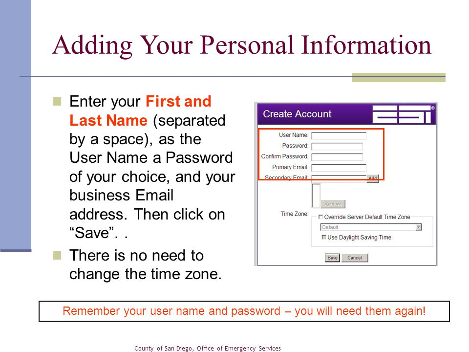 "Enter your First and Last Name (separated by a space), as the User Name a Password of your choice, and your business Email address. Then click on ""Sav"
