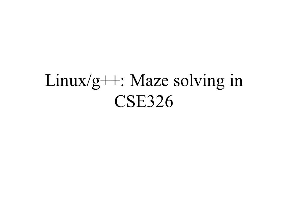Linux/g++: Maze solving in CSE326