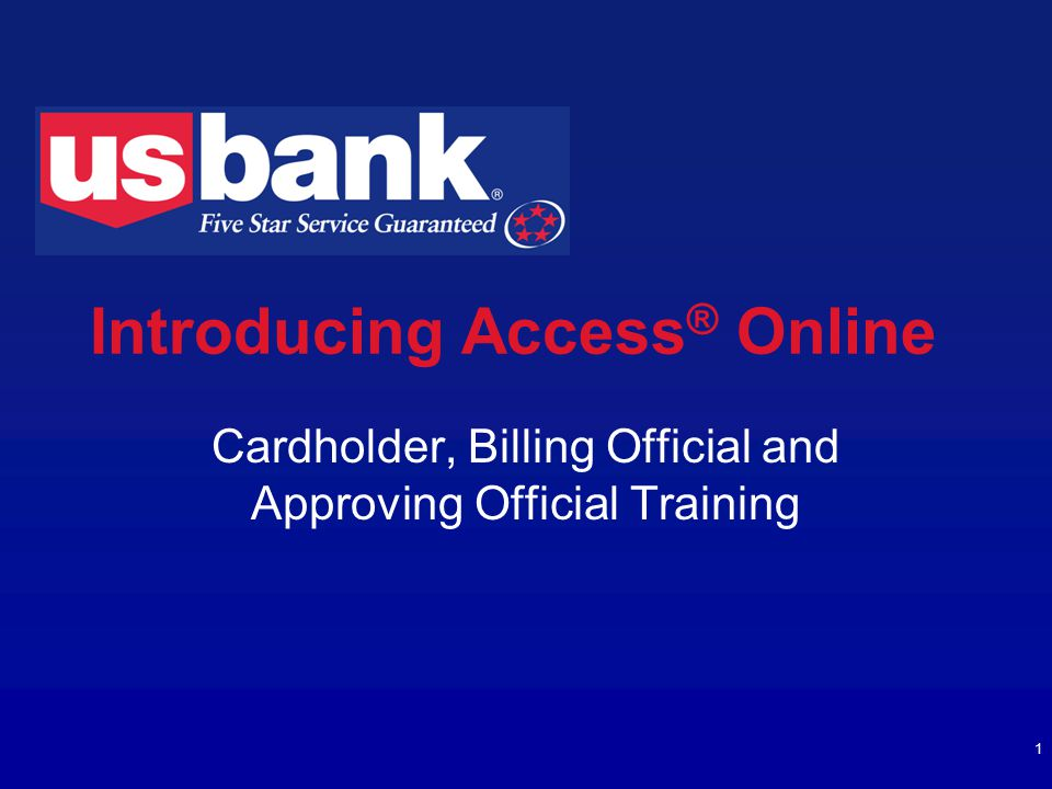 1 Introducing Access ® Online Cardholder, Billing Official and Approving Official Training
