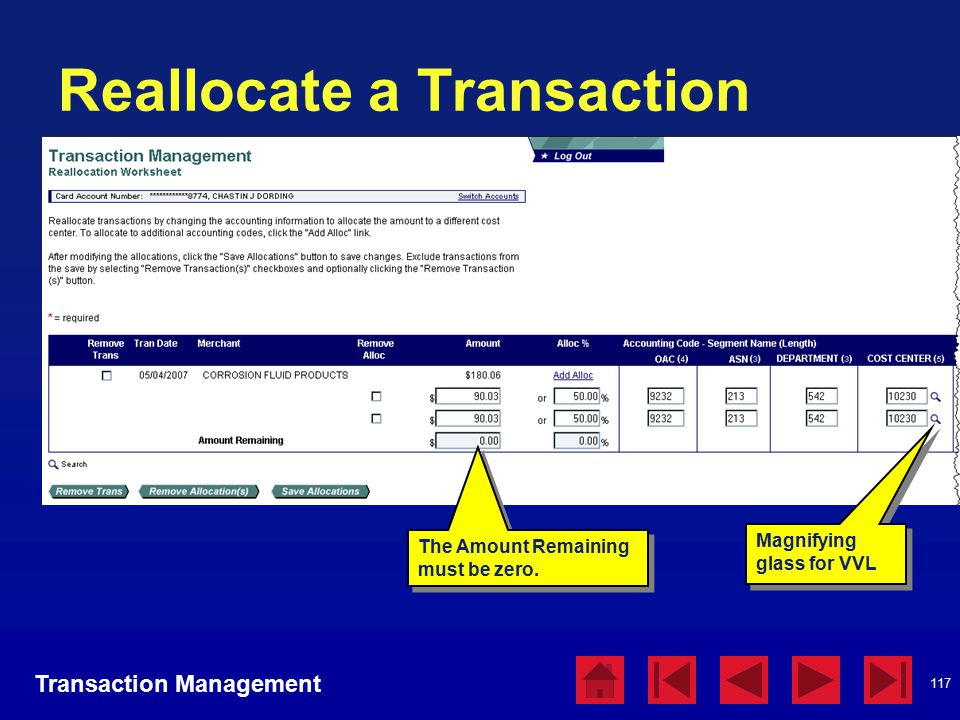 117 Reallocate a Transaction Transaction Management Magnifying glass for VVL The Amount Remaining must be zero.