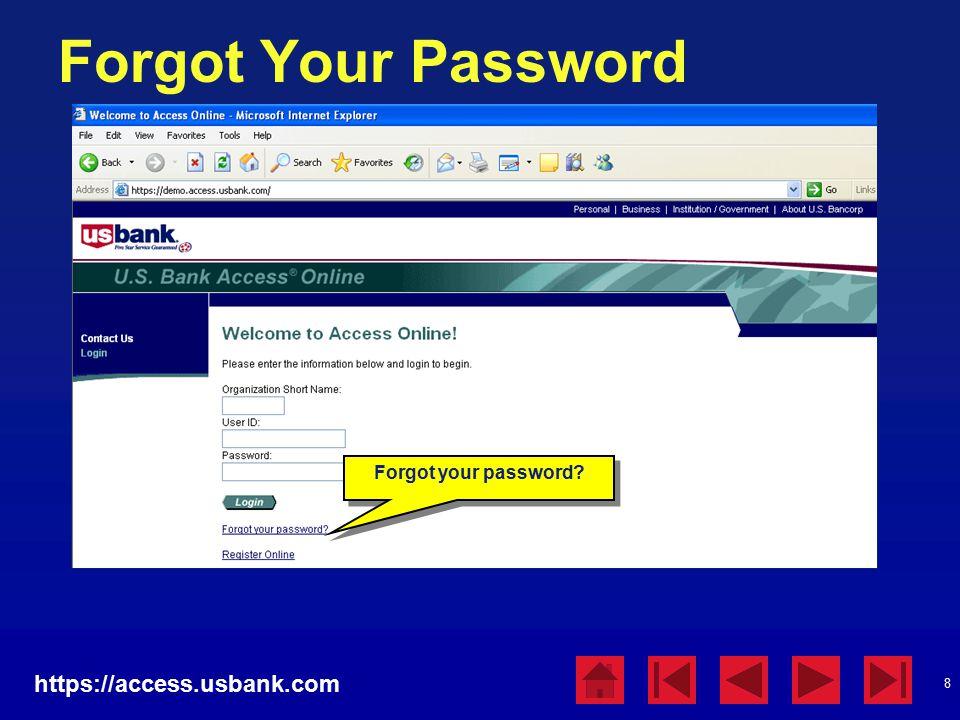 8 Forgot Your Password https://access.usbank.com Forgot your password?