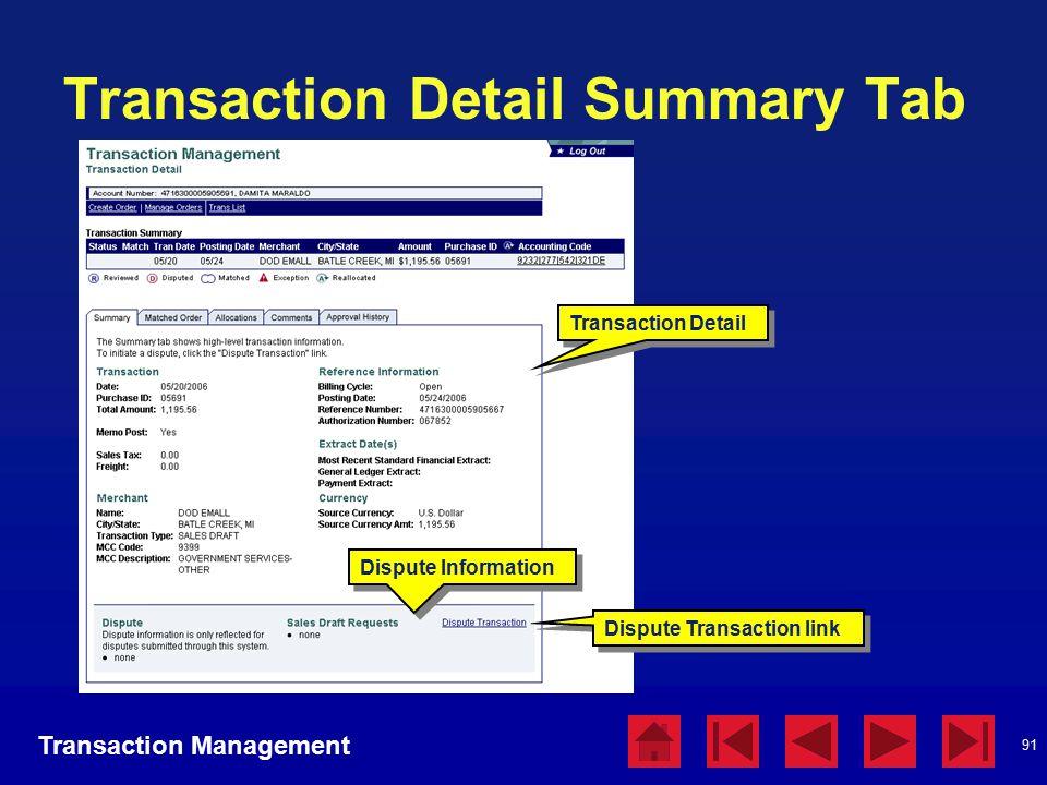 91 Transaction Detail Summary Tab Transaction Detail Transaction Management Dispute Information Dispute Transaction link