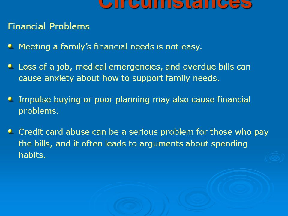 Financial Problems Meeting a family's financial needs is not easy.