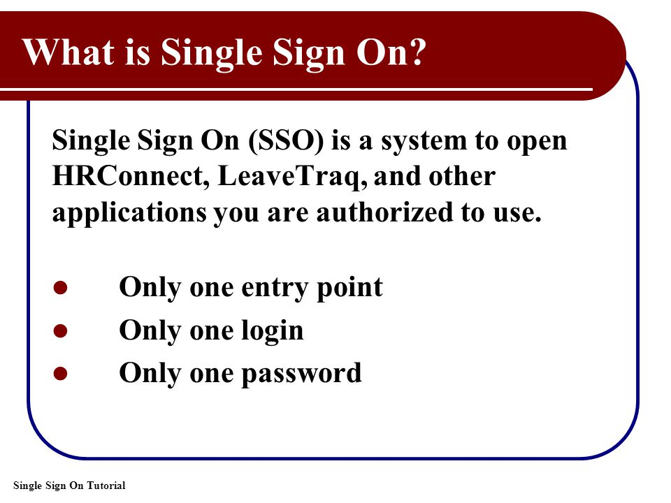 Single Sign On Tutorial What is Single Sign On.